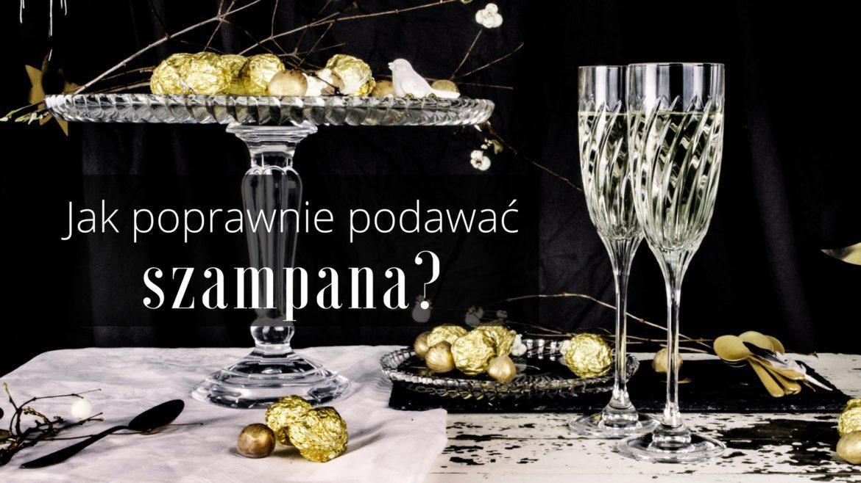 Jak podawać szampana?